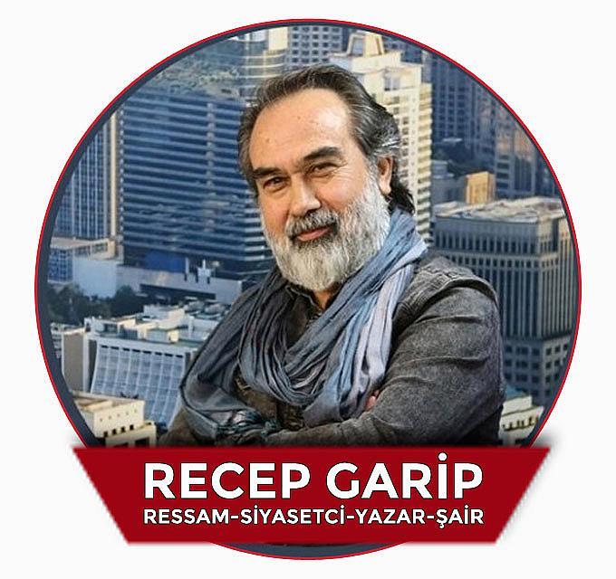 "Ünlü Şair, Yazar, Ressam Recep Garip - ""Medeniyet İdrakı"" - Özəl"